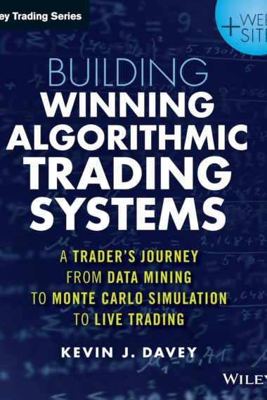 Building Winning Algorithmic Trading Systems - Kevin Davey