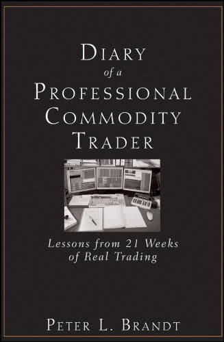 Diary of a Professional Commodity Trader - Peter Brandt