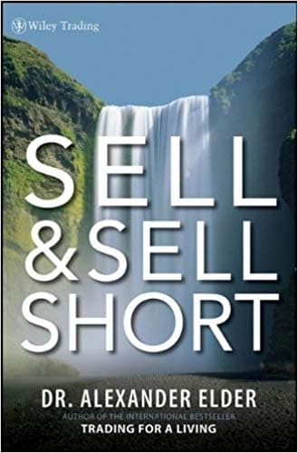 Sell and Sell Short - Alexander Elder