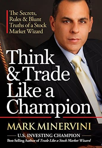 Think & Trade Like a Champion - Mark Minervini