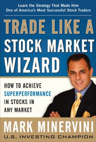 Trade Like a Stock Market Wizard - Mark Minervini