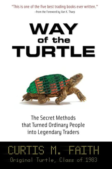 Way Of The Turtle - Curtis M. Faith